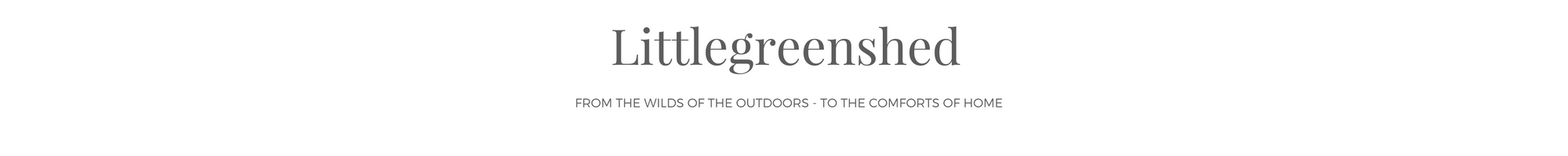 Littlegreenshed | UK Lifestyle & Travel Blog, featuring food, interiors, travel and family fun.